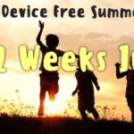 A Device Free Summer – 2 Weeks In