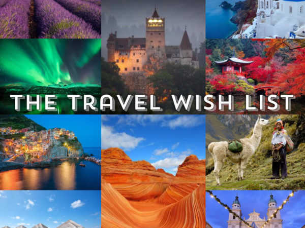 The Travel Wish List (Part One)
