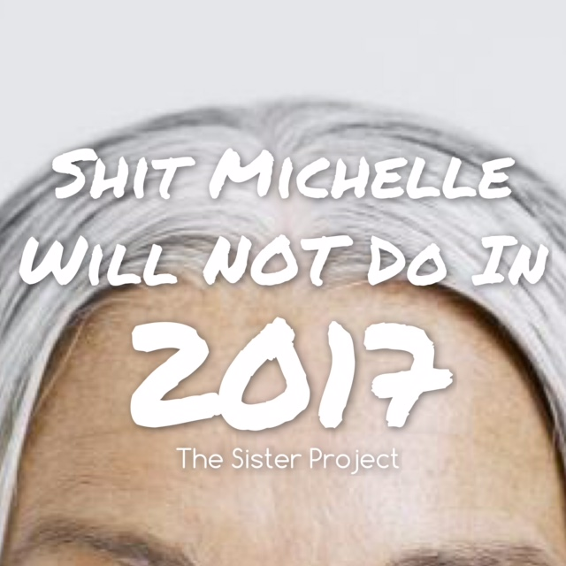 Shit Michelle Will Not Do In 2017