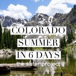 Colorado Summer in 6 Days