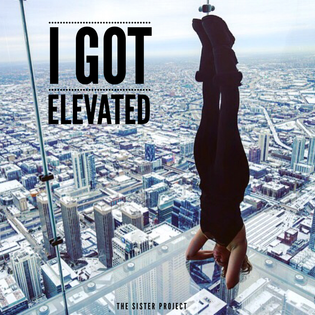 I Got Elevated