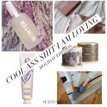 Cool Ass Shit I Am Loving – Holiday Edition