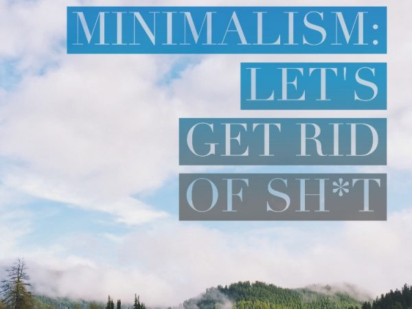 Minimalism – Let's Get Rid of Sh*t