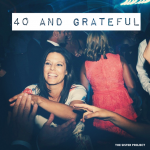 40 And Grateful